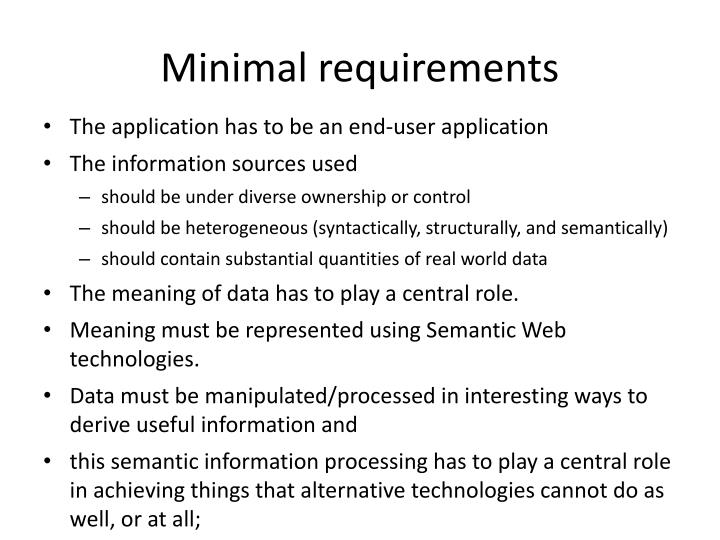 Minimal requirements