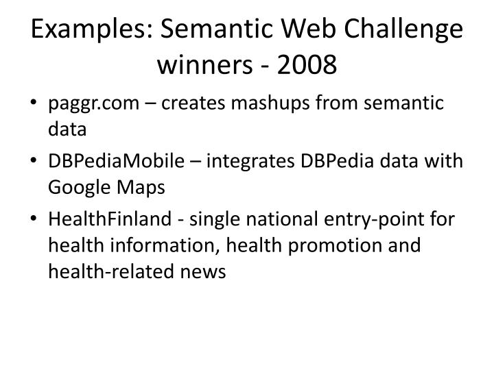 Examples: Semantic Web Challenge winners - 2008