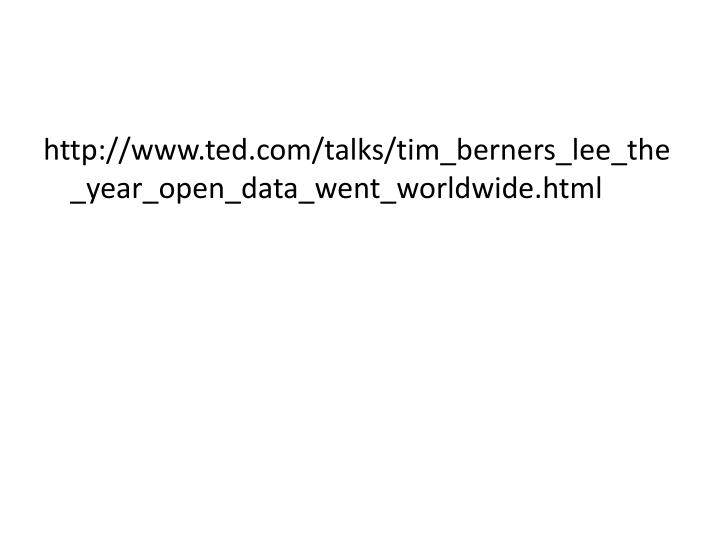 http://www.ted.com/talks/tim_berners_lee_the_year_open_data_went_worldwide.html