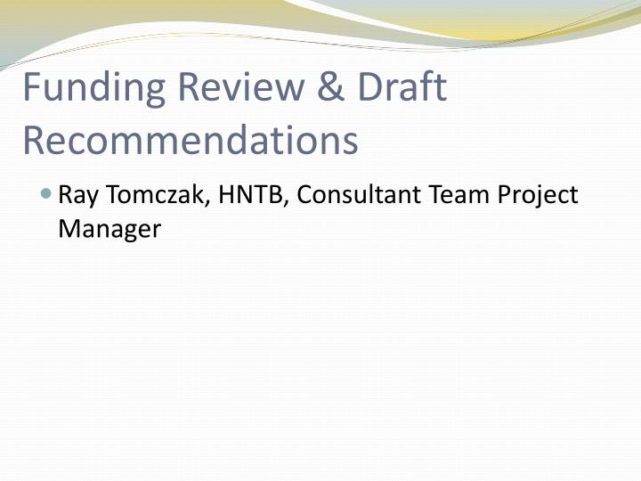 Funding Review & Draft Recommendations