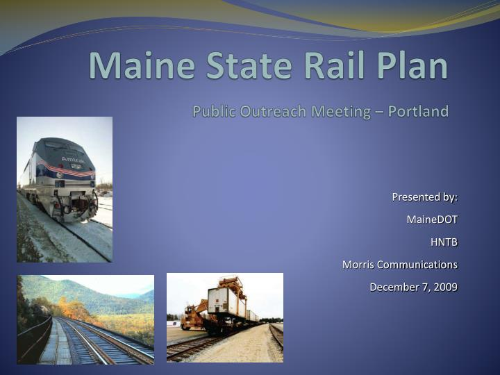 Maine state rail plan p ublic outreach meeting portland