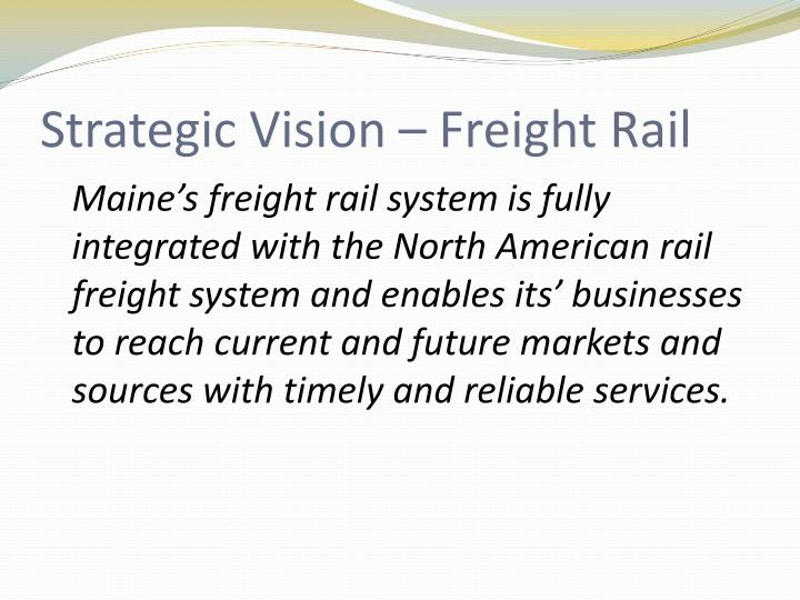 Strategic Vision – Freight Rail