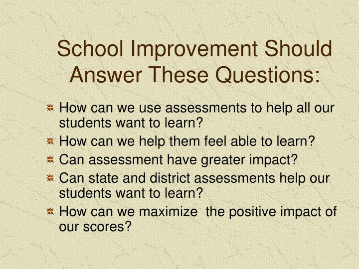 School Improvement Should Answer These Questions: