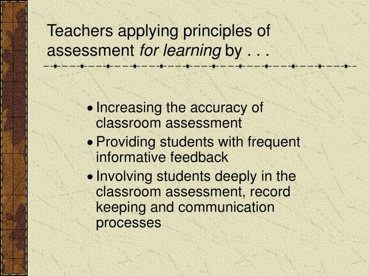 Teachers applying principles of assessment
