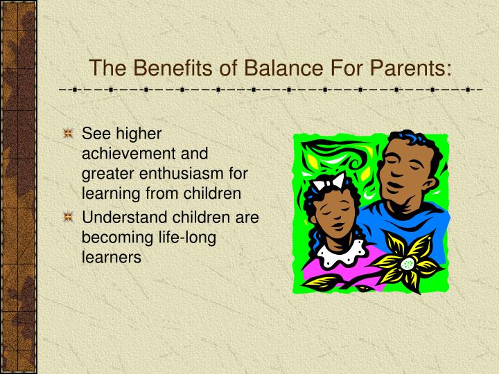 The Benefits of Balance For Parents: