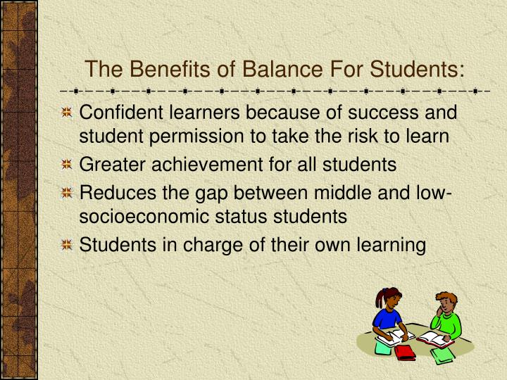 The Benefits of Balance For Students:
