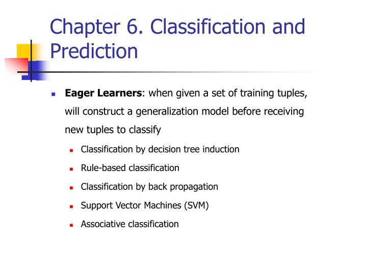 Chapter 6 classification and prediction