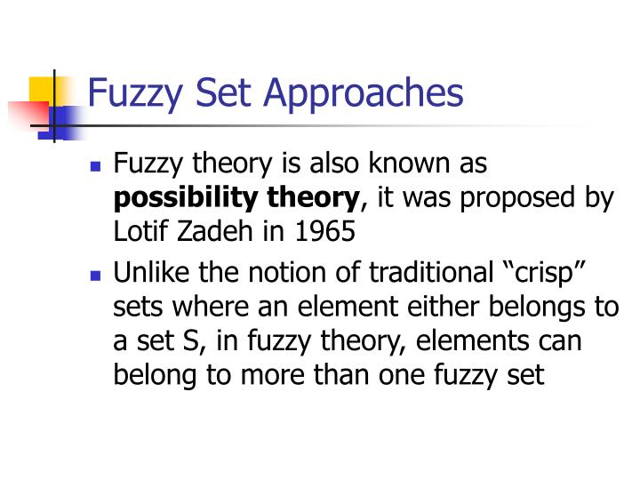 Fuzzy Set Approaches