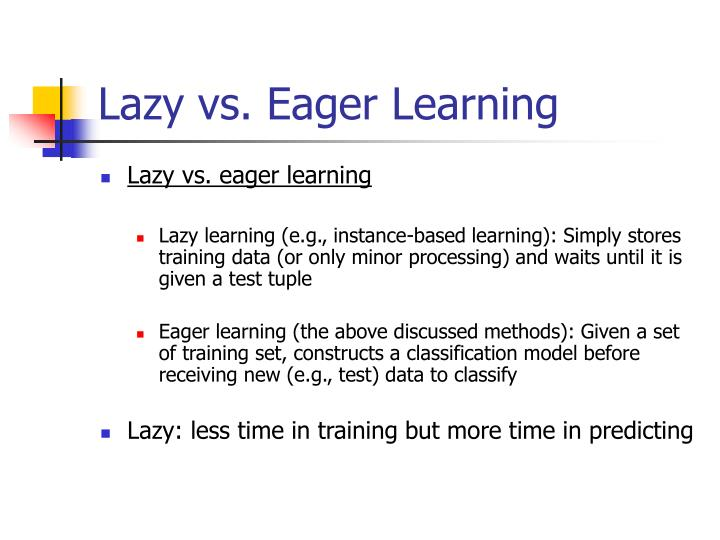 Lazy vs eager learning