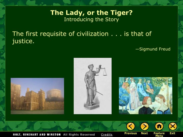 """story analysis of the lady or the tiger The writer would like to analyze about the main characters and characterization of """"the lady, or the tiger short story this story is written by frank s stockton in analyzing the main character and characterization, i would like to use the theory from the literature approaches to fiction, poetry and drama book and fiction: the elements of the short story book."""