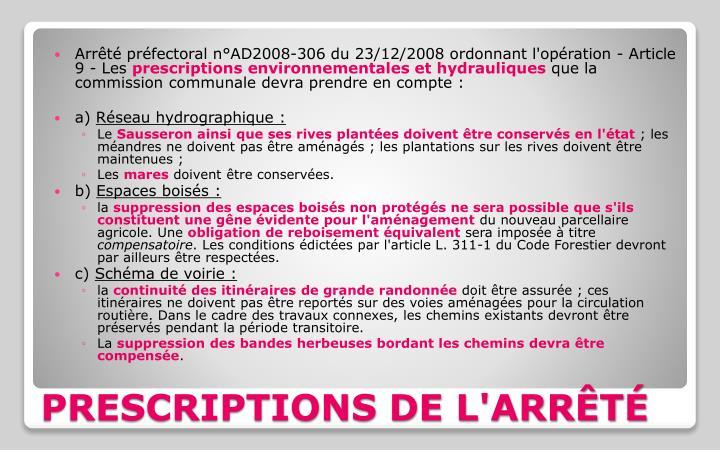 Arrêté préfectoral n°AD2008-306 du 23/12/2008 ordonnant l'opération - Article 9 - Les