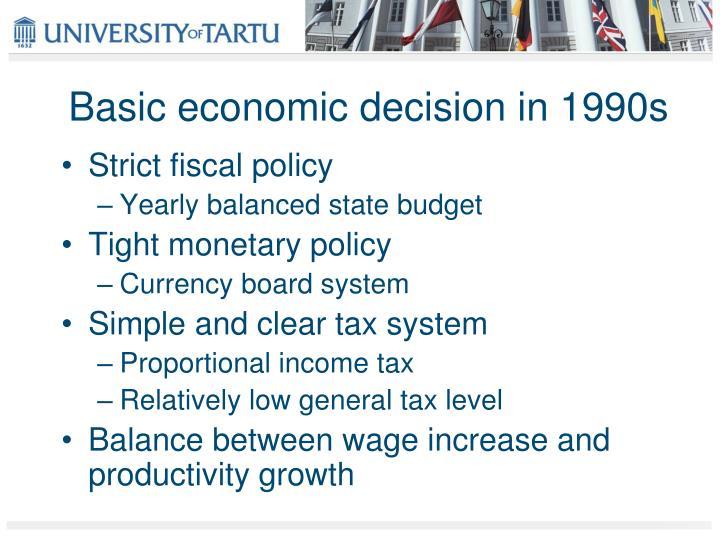 Basic economic decision in 1990s