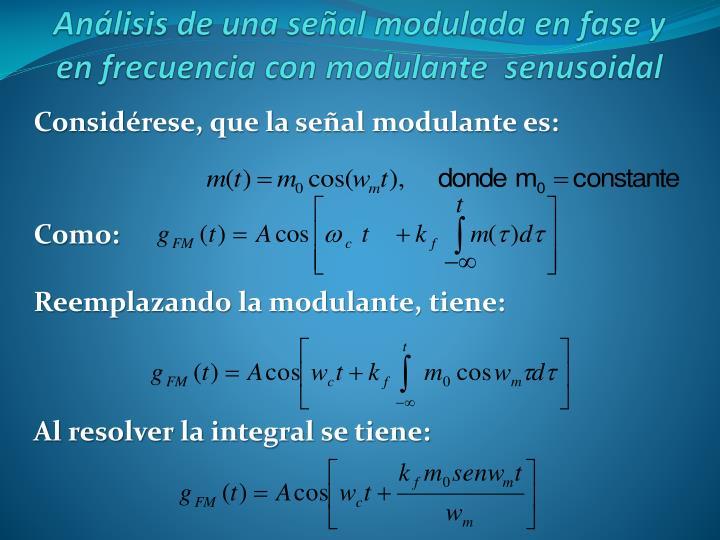 Considérese, que la señal modulante es: