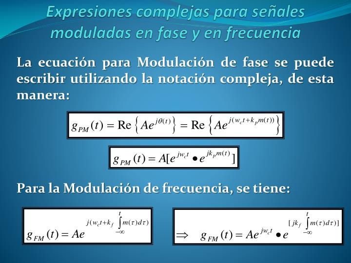 La ecuación para Modulación de fase se puede escribir utilizando la notación compleja, de esta manera: