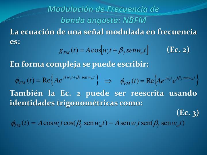 La ecuación de una señal modulada en frecuencia es: