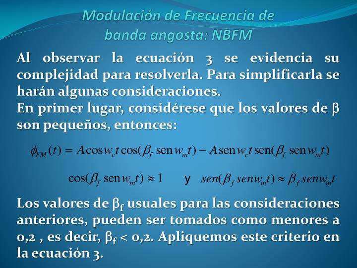 Al observar la ecuación 3 se evidencia su complejidad para resolverla. Para simplificarla se harán algunas consideraciones.