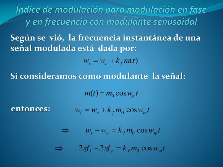 Según se  vió,  la frecuencia instantánea de una señal modulada está  dada por: