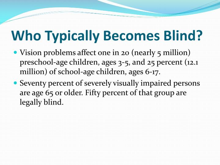 Who Typically Becomes Blind?