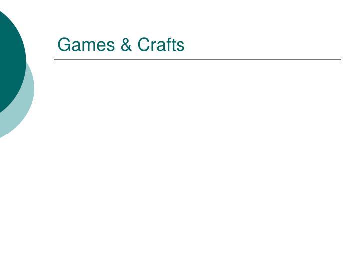 Games & Crafts