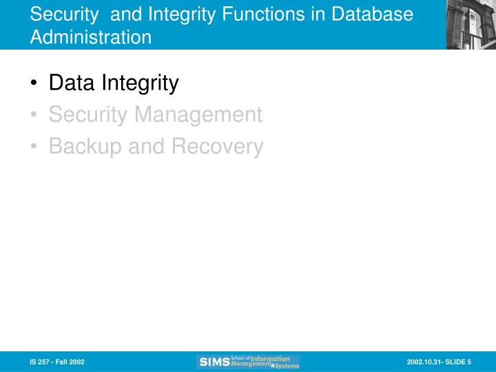 Security  and Integrity Functions in Database Administration