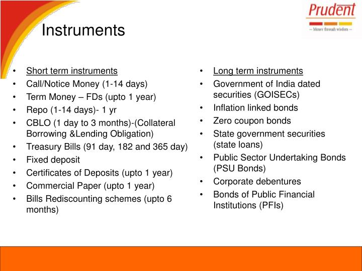 Short term instruments