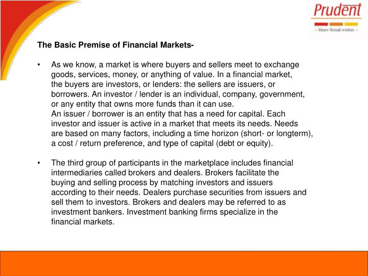 The Basic Premise of Financial Markets-