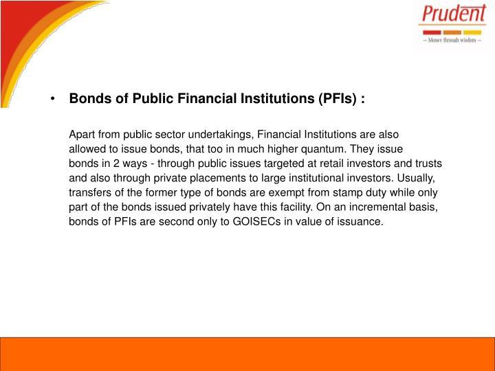 Bonds of Public Financial Institutions (PFIs) :