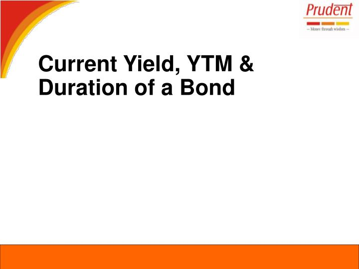Current Yield, YTM & Duration of a Bond