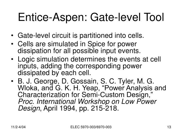 Entice-Aspen: Gate-level Tool