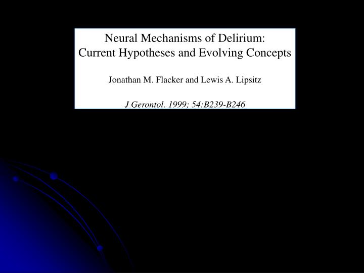 Neural Mechanisms of Delirium:
