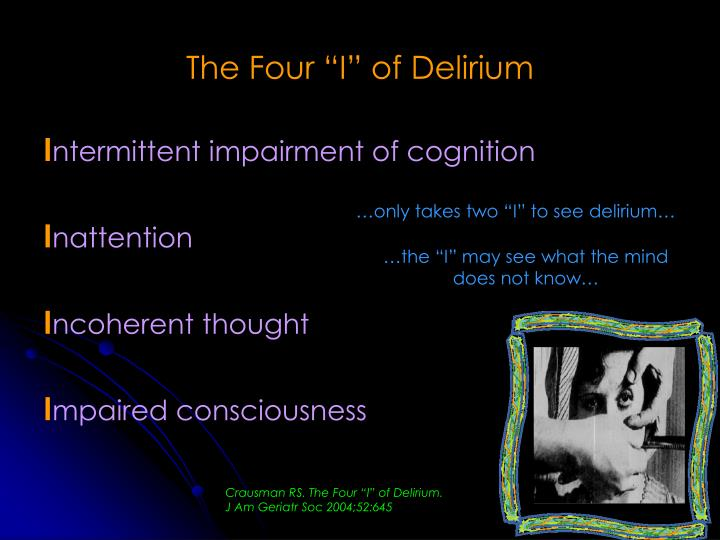 "The Four ""I"" of Delirium"