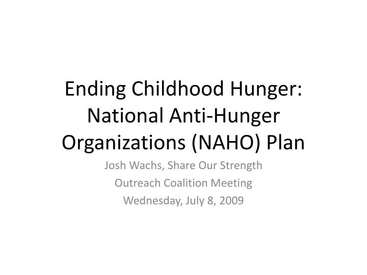 Ending childhood hunger national anti hunger organizations naho plan
