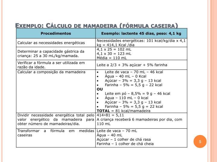Exemplo: Cálculo de mamadeira (fórmula caseira)