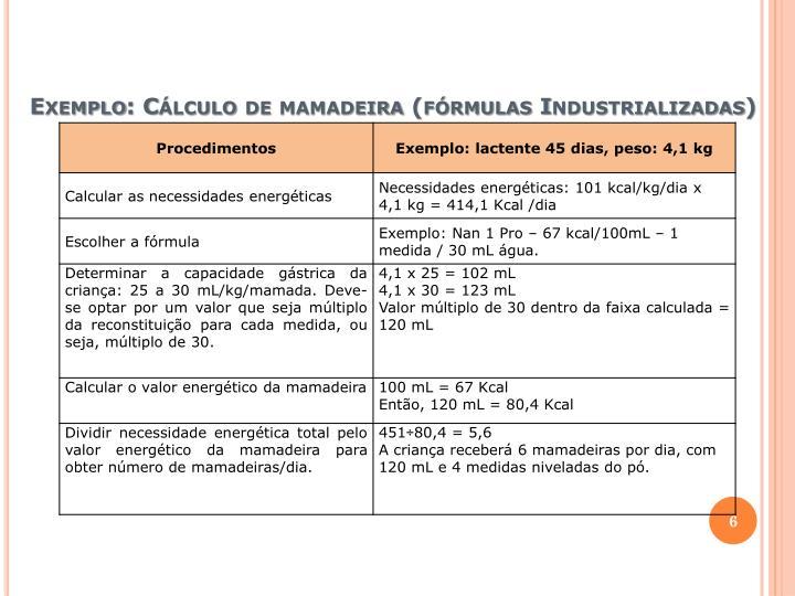 Exemplo: Cálculo de mamadeira (fórmulas Industrializadas)