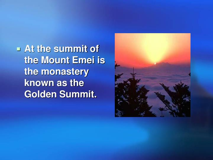 At the summit of the Mount Emei is the monastery known as the Golden Summit.
