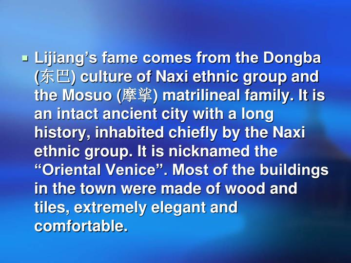Lijiang's fame comes from the Dongba (