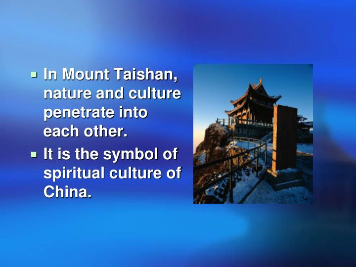 In Mount Taishan, nature and culture penetrate into each other.
