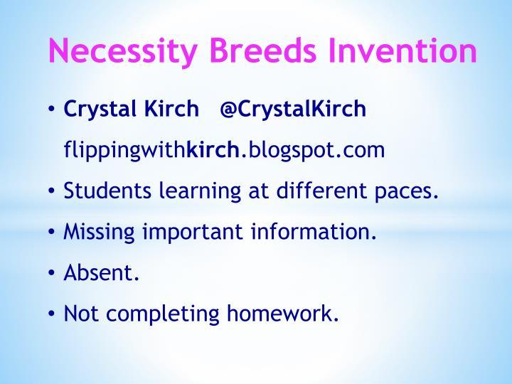 Necessity Breeds Invention