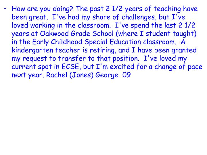 How are you doing? The past 2 1/2 years of teaching have been great.  I've had my share of challen...