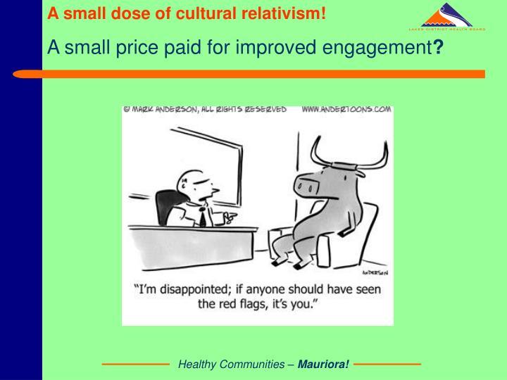 A small dose of cultural relativism!