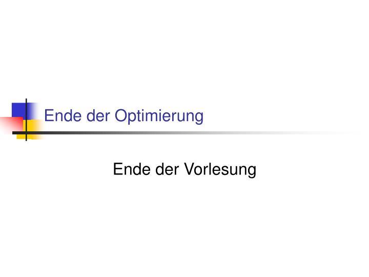 Ende der Optimierung
