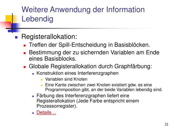Weitere Anwendung der Information Lebendig