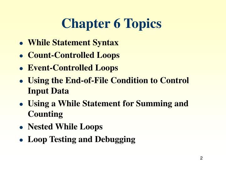 Chapter 6 Topics