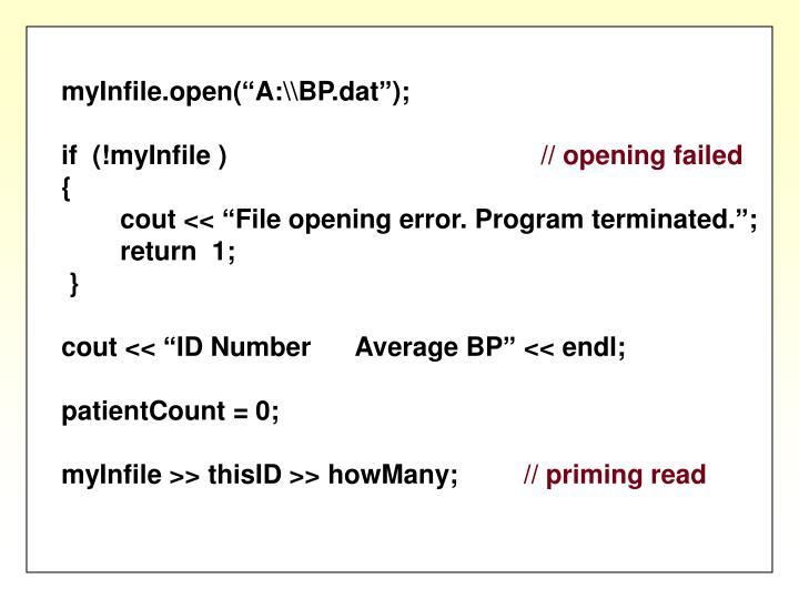 """myInfile.open(""""A:\\BP.dat"""");"""