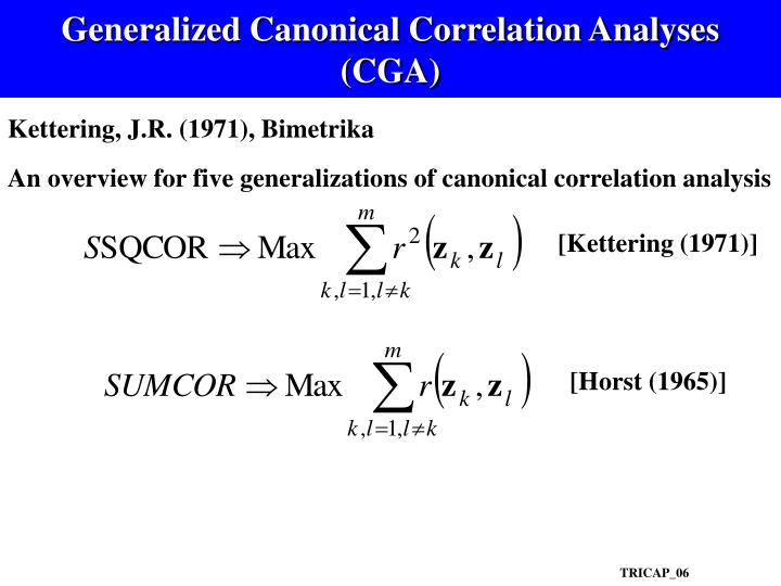 Generalized Canonical Correlation Analyses (CGA)