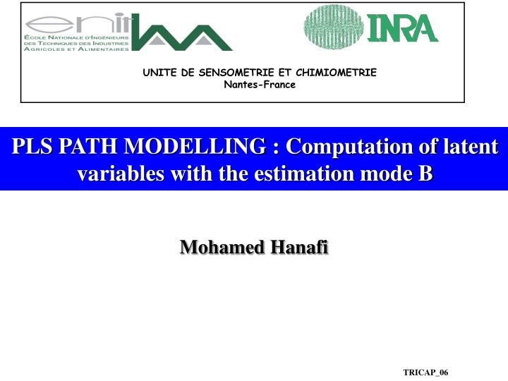 Pls path modelling computation of latent variables with the estimation mode b