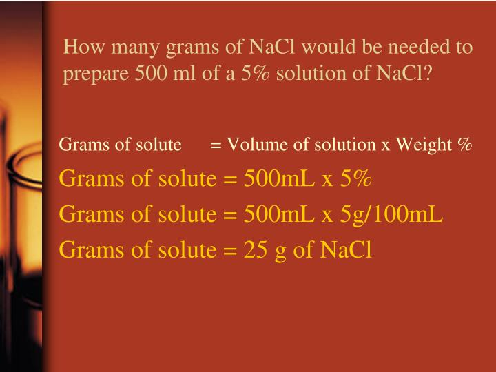 How many grams of NaCl would be needed to prepare 500 ml of a 5% solution of NaCl?