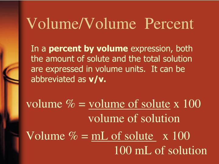 Volume/Volume  Percent