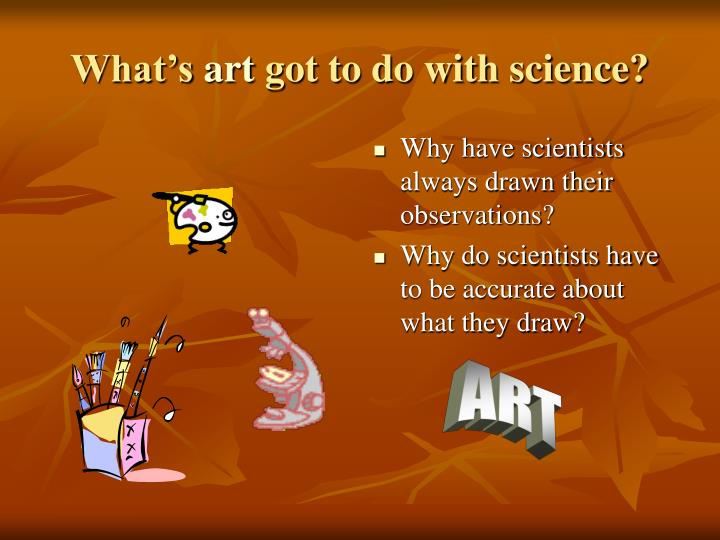 What s art got to do with science