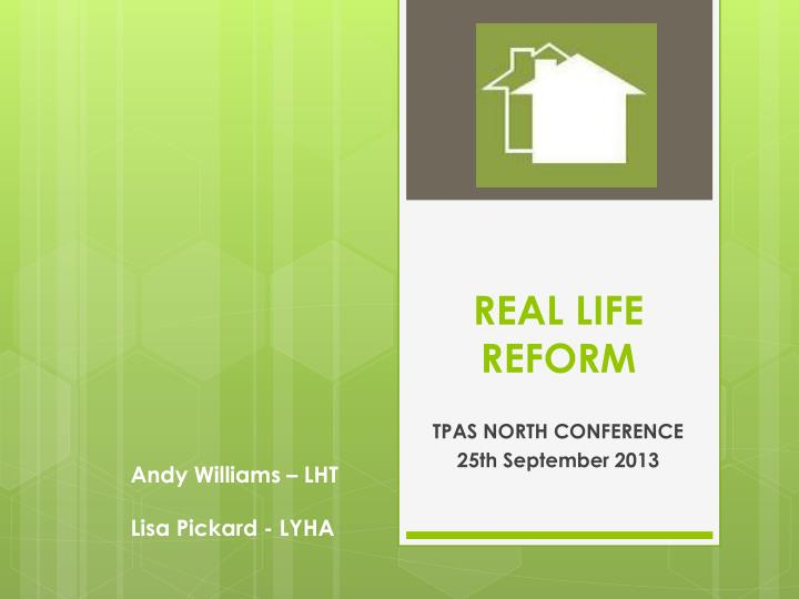 Real life reform